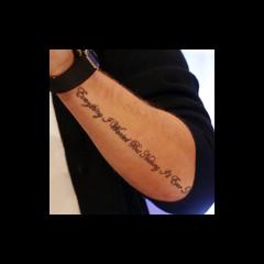 <b>Everything I Wanted But Nothing I'll Ever Need</b> en el antebrazo izquierdo  (20 de octubre 2012)