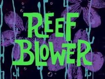 Reef Blower - title card english