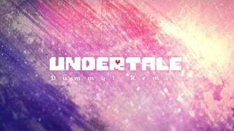 Undertale - Dummy! - Remix