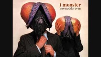 4. I MONSTER - Everyone's A Loser