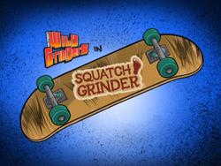 Squatch Grinder Title Card