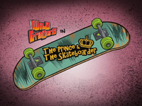The Prince & the Skateboarder Title Card