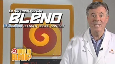 Will It Blend? - So you think you can BLEND - Blendtec® blender recipe contest
