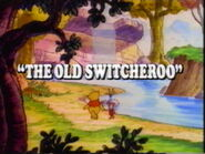 The Old Switcheroo