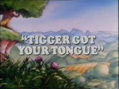 Tigger Got Your Tongue