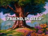 Friend, In Deed