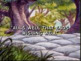 All's Well That Ends Wishing Well