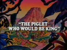 The Piglet Who Would Be King