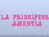La Principessa Amentia