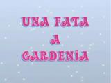Una Fata A Gardenia