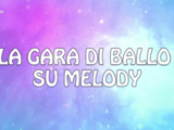 La Gara di Ballo su Melody