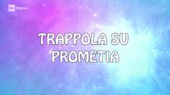 Trappola su Prometia
