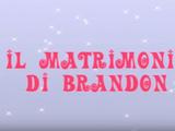 Il Matrimonio Di Brandon