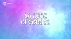 La Luce di Gorgol