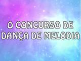 O concurso de dança de Melodia