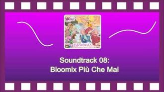 Winx Club 6 - Soundtrack 08 Bloomix Più Che Mai (Italian) Full Song Official!