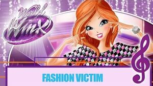 Winx Club - World of Winx - Fashion Victim FULL SONG