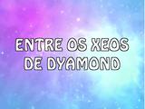 Entre os xeos de Dyamond
