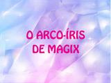 O arco-íris de Magix