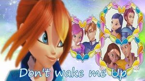 Winx Club~ Don't wake me Up