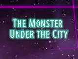 Monstrul sub oraş