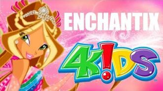 Winx Club 3 Enchantix 4KIDS FULL SONG TWO VERSIONS FEW SFX EXCLUSIVE!