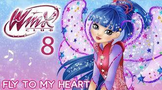 Winx Club - Season 8 - Fly To My Heart -FULL SONG-