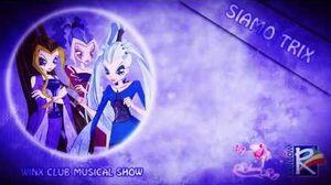 Winx Club Musical Show - Siamo Trix -