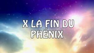X la fin du phenix
