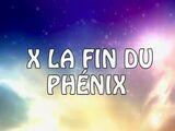 X la fin du Phénix