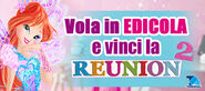 Win the Reunion with Winx products on newsstand!