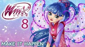 Winx Club - Season 8 Make It Happen FULL SONG
