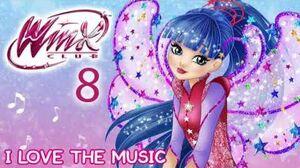 Winx Club - Season 8 I Love The Music FULL SONG