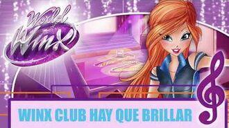 Winx Club - World Of Winx - Winx Club Hay Que Brillar -FULL SONG - CANCIÓN COMPLETA-
