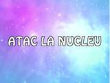 Atac la nucleu