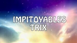 Impitoyables Trix