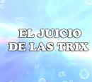 El juicio de las Trix