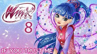 Winx Club - Season 8 If You Trust Me FULL SONG