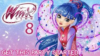 Winx Club - Season 8 Get This Party Started FULL SONG