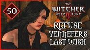"Witcher 3 - Geralt Refuses Yennefer's ""Last Wish"" 50"