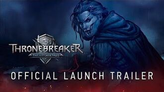 Thronebreaker The Witcher Tales Official Launch Trailer