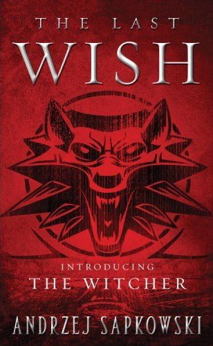 The witcher series witcher wiki fandom powered by wikia andrzej sapkowski the last wish publicscrutiny Gallery