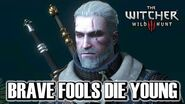 Witcher 3 Brave Fools Die Young