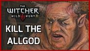 Witcher 3 Killing the Allgod, A Greedy God