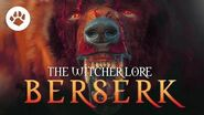 What is a Berserker? - The Berserkers - Witcher lore