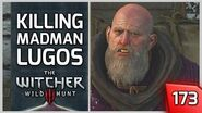 The Witcher 3 - Killing Madman Lugos 173