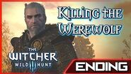 Witcher 3 The Worst Ending - Killing the Werewolf