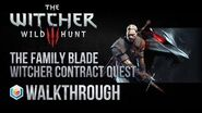 The Witcher 3 Wild Hunt Walkthrough The Family Blade Witcher Contract Quest Guide Gameplay