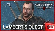The Witcher 3 - Lambert is Mad at Geralt (His Personal Quest) - Jad Karadin Lives 133 PC