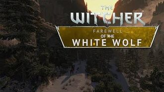 The Witcher- Farewell of the White Wolf - Trailer